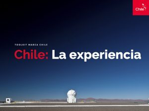 Chile: La experiencia   Toolkit   Marca Chile